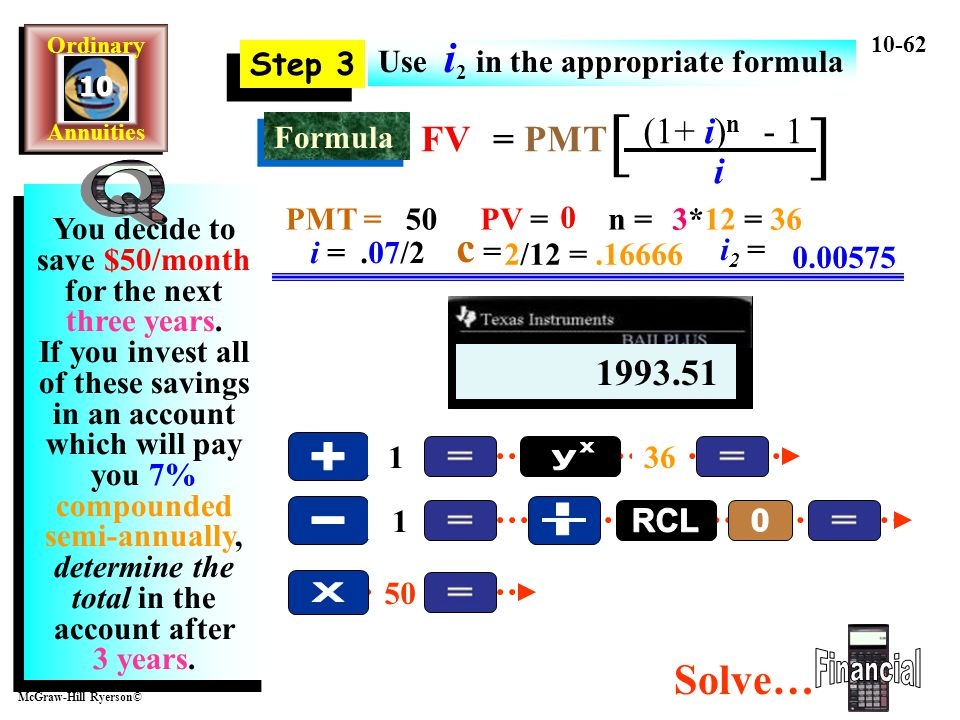 [ ] Q + y x - . RCL X Financial c = Solve… FV = PMT (1+ i)n - 1 i